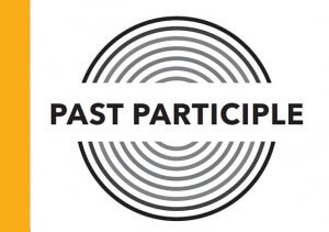 Past Participles: How to use participles as adjectives, verbs and phrases